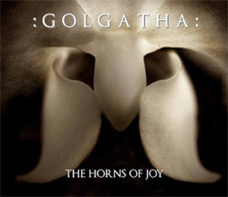 :Golgatha: - The Horns Of Joy (2011)