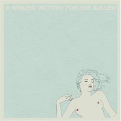 A Winged Victory For The Sullen - A Winged Victory For The Sullen (2011)