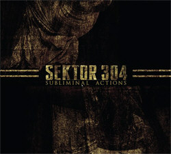 Sektor 304 - Subliminal Actions (2011)