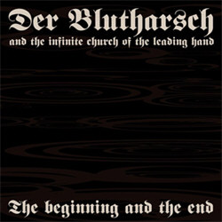 Der Blutharsch And The Infinite Church Of The Leading Hand - The Beginning And The End (2012)