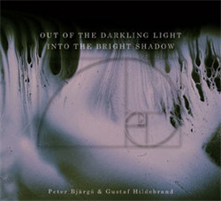 Peter Bjärgö & Gustaf Hildebrand - Out of The Darkling Light, Into The Bright (Reissue) (2012)