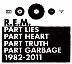 R.E.M. - Part Lies Part Heart Part Truth Part Garbage 1982-2011 (2CD) (2011)