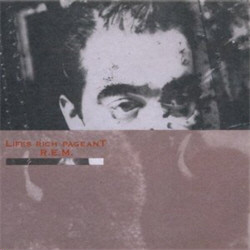R.E.M. - Lifes Rich Pageant (25th Anniversary Edition) (2CD) (2011)