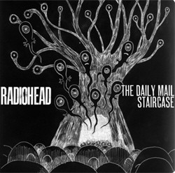 Radiohead - The Daily Mail & Staircase (2011)