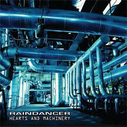 Raindancer - Hearts And Machinery (2011)