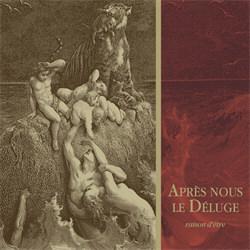 Raison D'Etre - Après Nous Le Déluge (Redux) (2012)