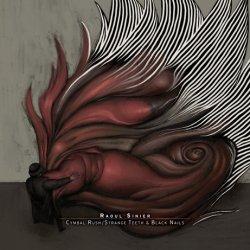 Raoul Sinier - Cymbal Rush/Strange Teeth & Black Nails (2CD) (2011)