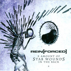 Rein[Forced] - X Amount Of Stab Wounds In The Back (2012)