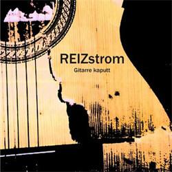 Reizstrom - Gitarre Kaputt (EP) (2011)