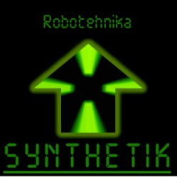 Robotehnika - Synthetik (Limited Edition) (2011)