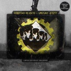 Robotiko Rejekto - Umsturz Jetzt! (Limited Edition) (2011)
