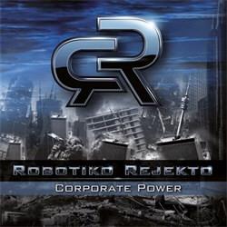 Robotiko Rejekto - Corporate Power (2012)