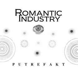 Romantic Industry - Putrefakt (2011)