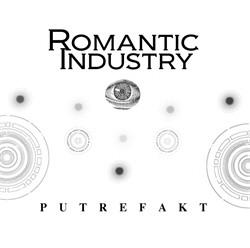 Romantic Industry - Putrefakt (2011)
