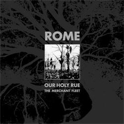 Rome - Our Holy Rue / The Merchant Fleet (2011)