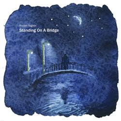 Ruslan Tagirov - Standing On A Bridge (Limited Edition) (2011)