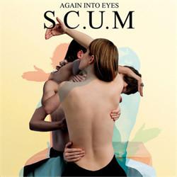 S.C.U.M. - Again Into Eyes (2011)