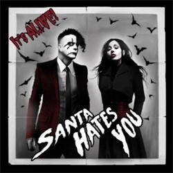 Santa Hates You - It's Alive (2012)