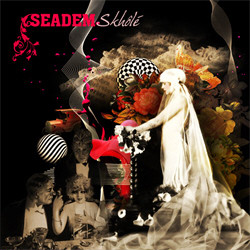 Seadem - Skhôlè (Limited Edition) (2011)