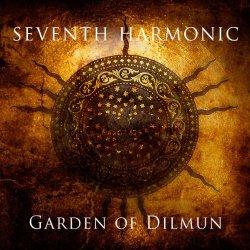 Seventh Harmonic - Garden Of Dilmun (2011)