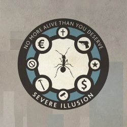 Severe Illusion - No More Alive Than You Deserve (2011)