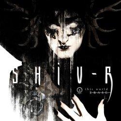 Shiv-R - This World Erase (2011)