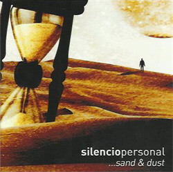 Silencio Personal - Sand & Dust (2011)