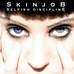 Skinjob - Selfish Discipline (2011)