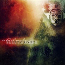 Sleetgrout - We Had A Carnival (2012)