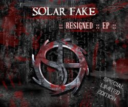 Solar Fake - Resigned (Limited Edition EP) (2009)