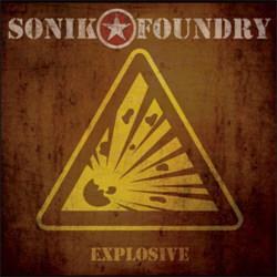 Sonik Foundry - Explosive (2012)