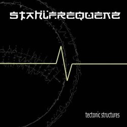 Stahlfrequenz - Tectonic Structures (2011)