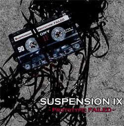 Suspension IX - Prototype: Failed (EP) (2011)