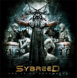 Sybreed - God Is An Automaton (2012)