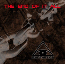 Synthetica - The End Of It All (2012)