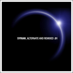 Syrian - Alternate And Remixed 01 (2012)