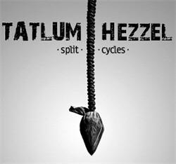 Tatlum / Hezzel - Split Cycles (2011)