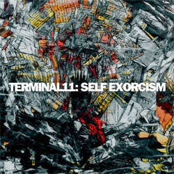 Terminal11 - Self Exorcism (2012)