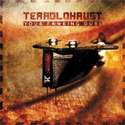 Terrolokaust - Your Fucking Dubs (Limited Edition EP) (2011)