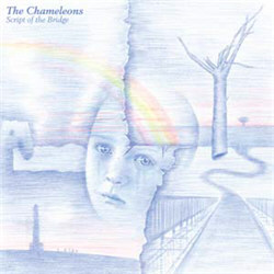 The Chameleons - Script Of The Bridge (Remastered Limited Edition) (2012)