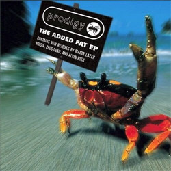 The Prodigy - The Added Fat (EP) (2012)