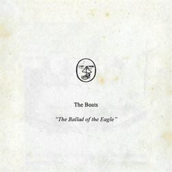 The Boats - The Ballad Of The Eagle (2011)