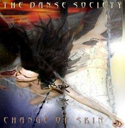 The Danse Society - Change Of Skin (2011)