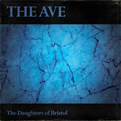 The Daughters Of Bristol - The Ave (2012)