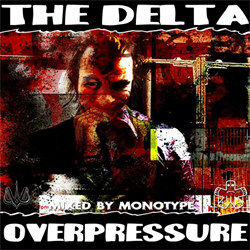 The Delta - Overpressure (Mixed By Monotype) (2012)