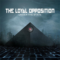 The Loyal Opposition - Under The State (2012)