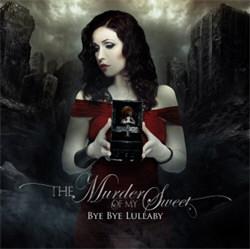 The Murder Of My Sweet - Bye Bye Lullaby (2012)