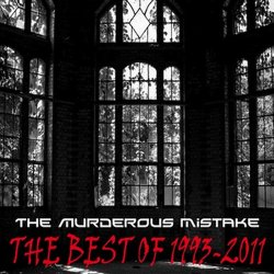 The Murderous Mistake - The Best Of 1993-2011 (2011)