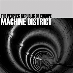 The Peoples Republic Of Europe - Machine District (2011)