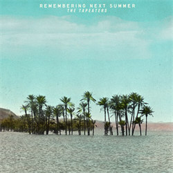 The Tapeaters - Remembering Next Summer (2012)